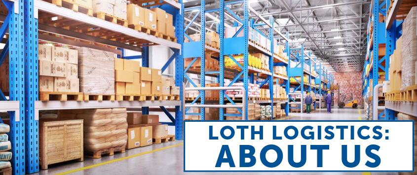 LOTH Logistics: About Us