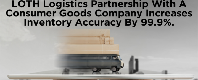 LOTH Logistics Partnership with a Consumer Goods Company Increases Inventory Accuracy