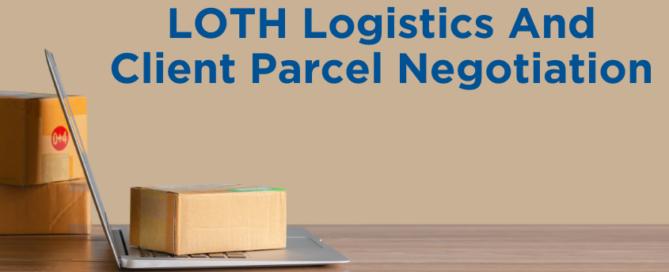 LOTH Logistics and Client Parcel Negotiation